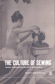 the culture of sewing gender consumption and home dressmaking