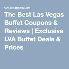 Caesars Palace Buffet Discount by Best 25 Las Vegas Buffet Deals Ideas On Pinterest Go Vegas