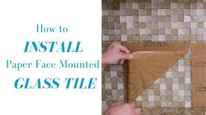 how to install paper face mounted glass tile mosaic youtube