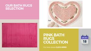 Yellow Bath Rugs Pink Bath Rugs Collection Our Bath Rugs Selection Youtube