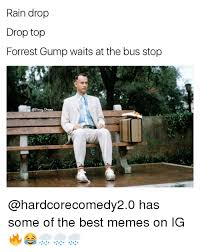 Forrest Gump Rain Meme - rain drop drop top forrest gump waits at the bus stop drama has some