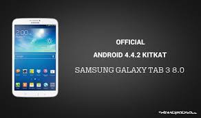 android version 4 4 4 android 4 4 2 kitkat update for samsung galaxy tab 3 8 0