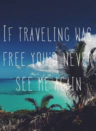 travel for free images If travelling was free i would not have a business i hope to jpg