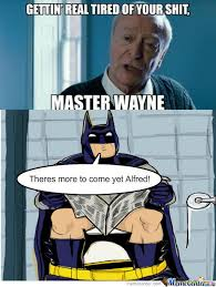 Memes After Dark - rmx alfred after three movies by ohstopitgusta meme center