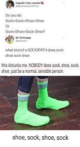 Shoes Meme - only acceptable alternative sock sock shoe shoe 2 socks on
