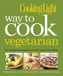 cooking light vegan recipes cooking light way to cook vegetarian the complete visual guide to