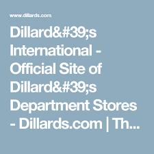 dillard bridal registry search dillard s international official site of dillard s department