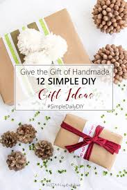 give the gift of handmade 12 diy gift giving ideas