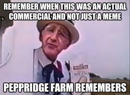 Pepperidge Farm Remembers Meme - image 534845 pepperidge farm remembers know your meme