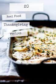 20 real food thanksgiving recipes real food recipes savory