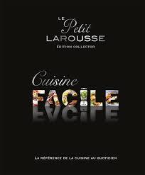 la rousse cuisine livre petit larousse cuisine facile collector collectif larousse
