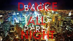 Backyard Party by Backyard Party Dance All Night Youtube
