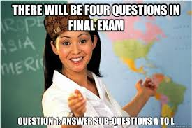 Memes About Final Exams - four questions on the final exam sub questions a to l memes