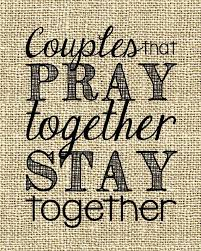marriage prayers for couples what happens when couples pray together marriage from a to z
