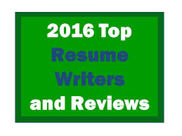 Online Resume Writing by 2016 Best Resume Writers Rewriting Your Resume For Results