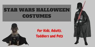 Star Wars Halloween Costumes Men Star Wars Halloween Costumes Kids Adults Toddlers Pets