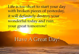 bad day sayings quotes is to start your day with