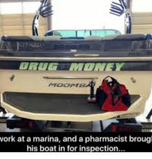 Boat Meme - work at a marina and a pharmacist brougl his boat in for
