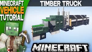 minecraft truck minecraft vehicle tutorial u2013 timber truck youtube