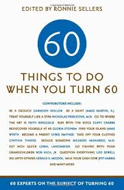 gifts for turning 60 years sixty things to do when you turn sixty 60 experts on the subject