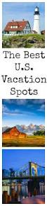 Best Airbnbs In The Us by 25 Best Vacation Spots Ideas On Pinterest Dream Vacation Spots