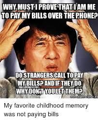Phone Meme Generator - why musti prove thati am me topaymybillsover the phone do strangers