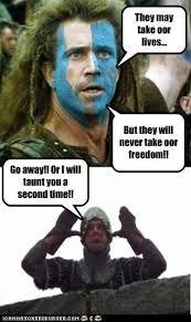 Braveheart Freedom Meme - braveheart nenagh silent film festival