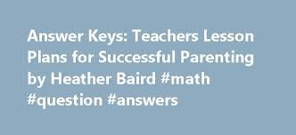 answer keys teachers lesson plans for successful parenting by