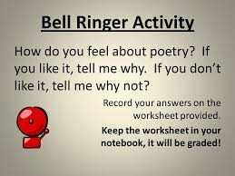 bell ringer activity how do you feel about poetry if you like it