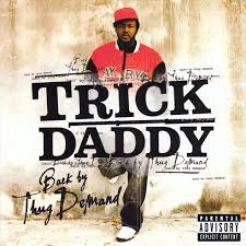 moar album covers trick daddy edition yea album on imgur back by thug demand 2006