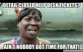 Help Desk Meme - closed help desk tickets