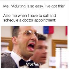 Doctor Appointment Meme - trying to adulting is hard to do arrested development know your meme