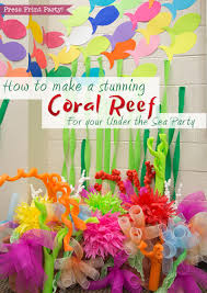 Under The Sea Decorations For Prom How To Make A Coral Reef Decoration By Press Print Party
