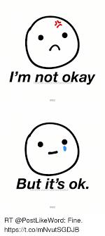 Okay Face Meme - i m not okay miselramusea words but it s ok comis words rt fine