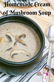 easy homemade cream of mushroom soup veena azmanov