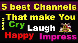 top 5 best youtube channels in india to be happy cry impress