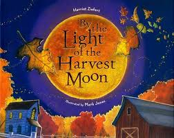 Harvest Moon by Booktopia By The Light Of The Harvest Moon By Harriet Ziefert