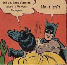 Cinco De Mayo Meme - cinco de mayo memes that prove just how ridiculous the cultural