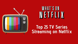 28 great netflix series best netflix tv shows 25 great