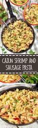 Fabulous Dinner Ideas Cajun Shrimp And Sausage Pasta Recipe Sausage Pasta Cajun