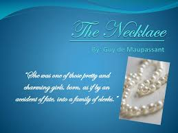 maupassant necklace images Ppt the necklace by guy de maupassant powerpoint presentation jpg