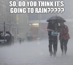 Florida Rain Meme - raining memes imgflip