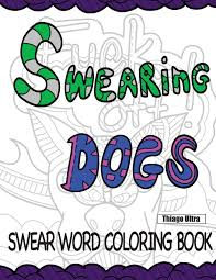 amazon com swearing dogs swear word coloring book for adults