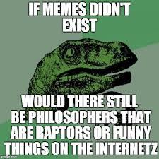 Raptor Meme Generator - philosoraptor meme imgflip