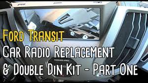 ford transit car radio replacement u0026 ddin kit part one youtube