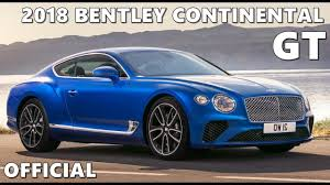 2018 bentley continental gt official youtube
