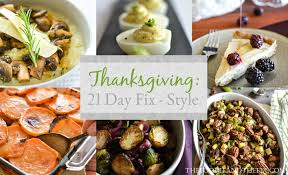 what day is thanksgiving usually on thanksgiving 21 day fix style the foodie and the fix