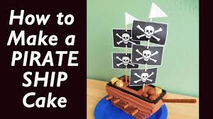 pirate ship cake how to make a simple pirate ship cake with