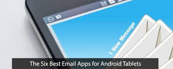 best email apps for android the six best email apps for android tablets tabletninja
