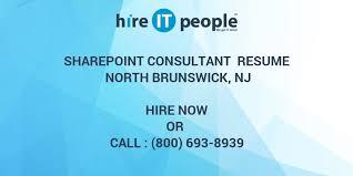 sharepoint resume sharepoint consultant resume brunswick nj hire it